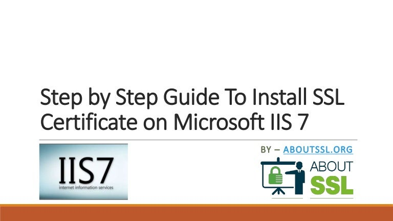 Step By Step Guide To Install Ssl Certificate On Microsoft Iis 7