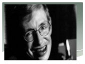 Stephen William Hawking: One of The Greatest Scientists Alive Today