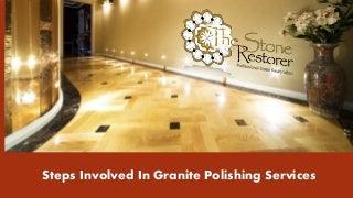 steps involved in granite polishing services
