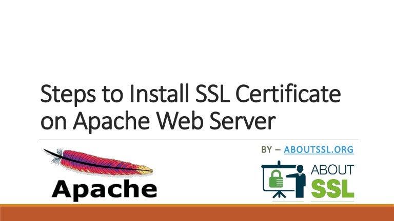 Steps To Install Ssl Certificate On Apache Web Server
