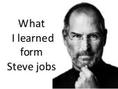 what i learned form steve jobs