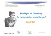 """The myth of Certainty - Is implementation a naughty word?"" by Steve Bell"