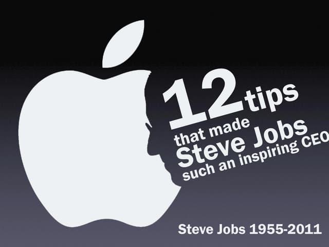 12 tips that made Steve Jobs inspiring