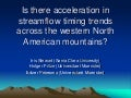 Is there acceleration in streamflow timing trends across western North American mountains? [Iris Stewart]