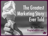 The Greatest Marketing Story Ever Told