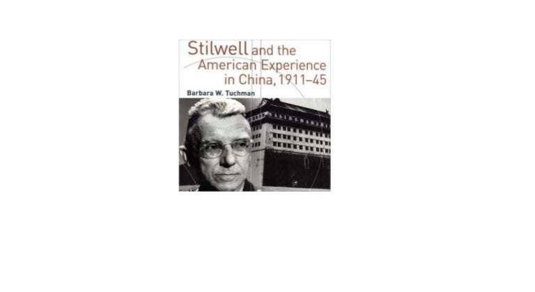 1911-1945 Stilwell and the American Experience in China