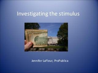 Stimulus Reporting by Jennifer LaFleur