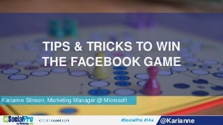 Tips & Tricks To Win The Facebook Game By Karianne Stinson