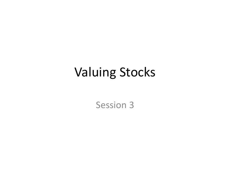 stocks and their valuation Chapter 9 stocks and their valuation common stock valuation 1 generally, the value of an asset is the present value of the benefits expected from the asset what are.