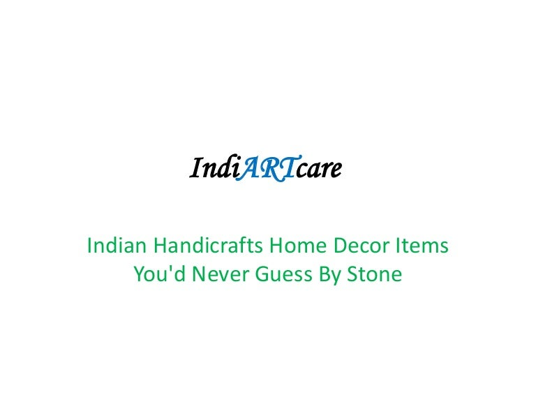 Indian Handicrafts Home Decor Items You D Never Guess By Stone