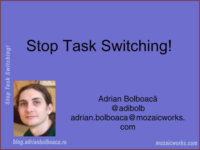 Stop Task Switching