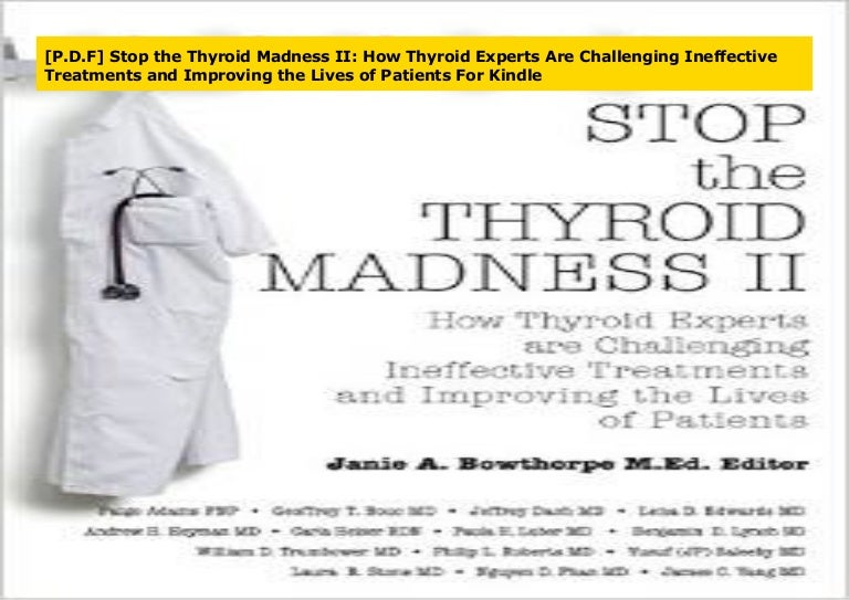 P D F Stop The Thyroid Madness Ii How Thyroid Experts Are Challeng