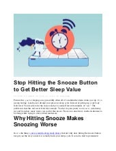 Stop hitting the snooze button to get better sleep value