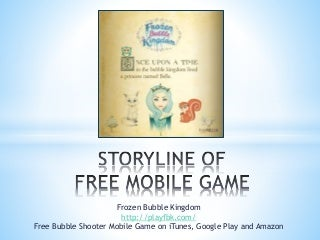 Storyline of Free Mobile Game Frozen Bubble Kingdom