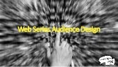 Web Series Audience Design - StorypreneursUnite.com