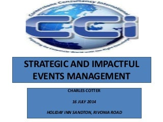 Strategic and impactful events management