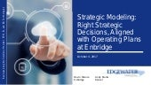 Strategic Modeling:  Right Strategic Decisions Aligned with Operating Plans at Enbridge