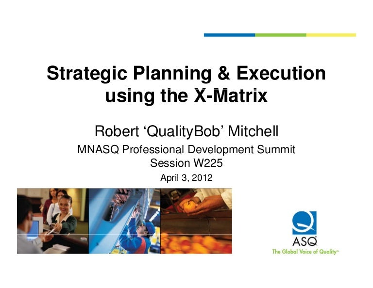 Strategic Planning & Deployment Using The X Matrix W225