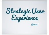 Strategic User Experience (ConfabUK 2013)