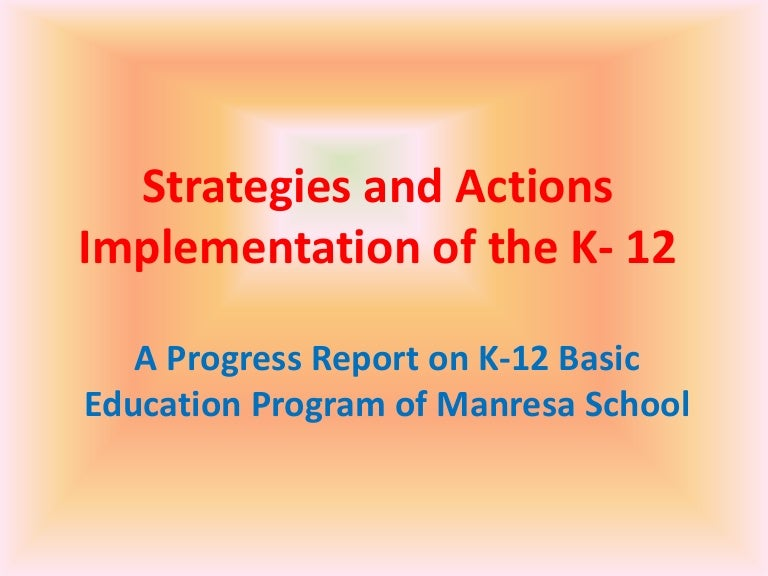 """what is k12 program essay Free essays on reaction about k 12 by the way i need help on an essay so i came here lol-nate - stopthe_one_1 """"k to 12 program"""" prepared."""