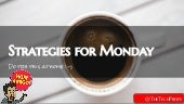 Strategies for Monday for Modern ELL