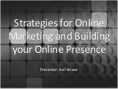 Strategies for Online Marketing and Building your Online Presence