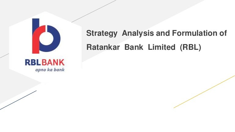 Rbl Bank Strategy Analysis And Formulation