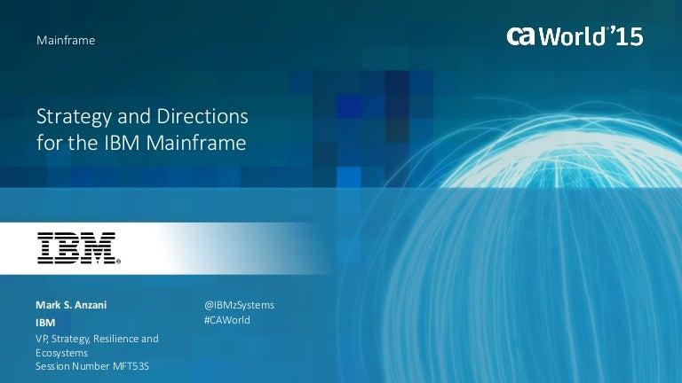 Strategy and Directions for the IBM® Mainframe