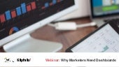 Webinar: Why Marketers Need Dashboards