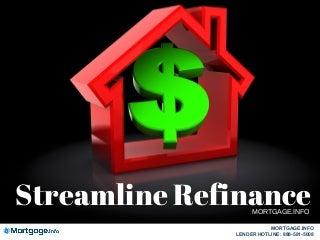 Streamline Refinance- Mortgage.info