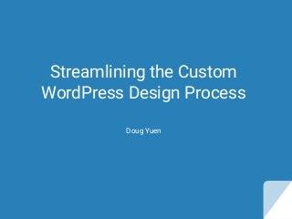 Streamlining the Custom WordPress Design Process