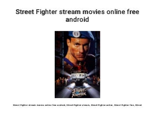 Street Fighter stream movies online free android
