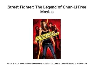 Street Fighter: The Legend of Chun-Li Free Movies