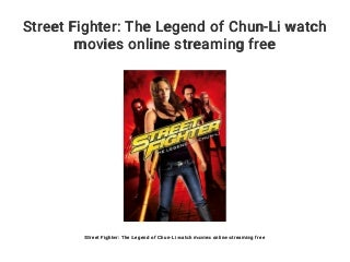 Street Fighter: The Legend of Chun-Li watch movies online streaming free