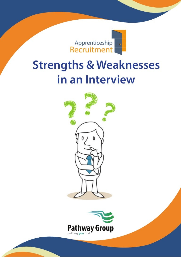 guide to talking about strengths weaknesses in interviews intervie