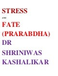 Stress and our_prarabdha_dr_shriniwas_kashalikar
