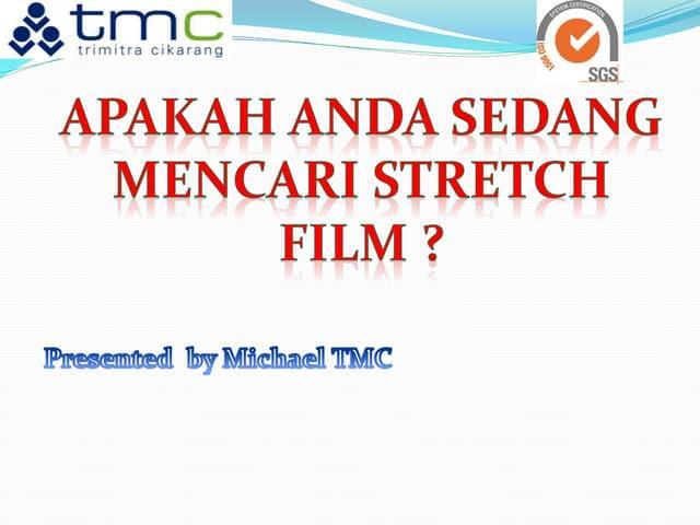 """ Stretch film plastic manufacturer "" Slide presentation  by Mike TMC"