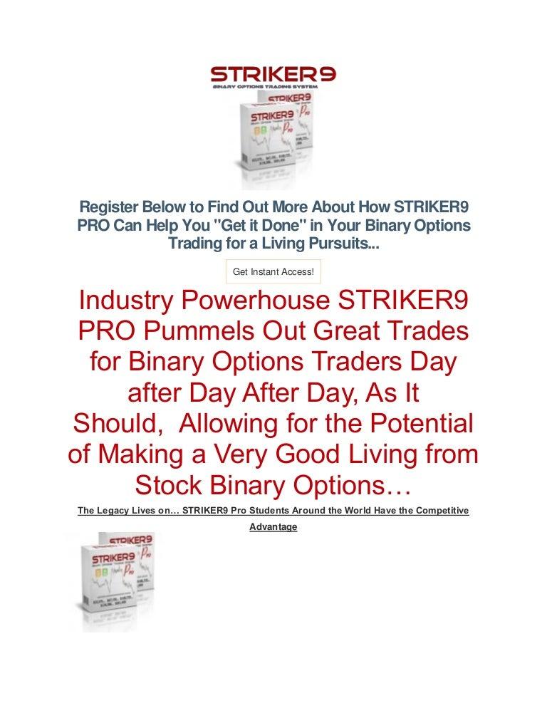 Binary options trading system striker9 binary celia bettinger company
