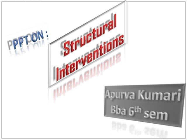 Structural intervention