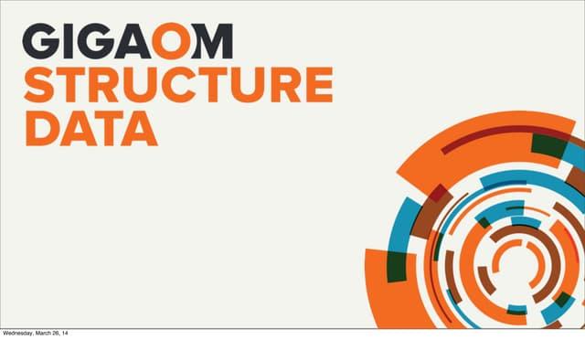Structure Data 2014: INVERTING 80/20: BEYOND BESPOKE BIG DATA, Ari Gesher