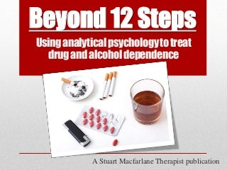 Using analytical psychology to treat drug and alcohol dependence