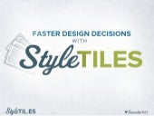 Faster Design Decisions with Style Tiles