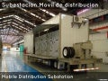 Subestacion Movil de Distribucion. Mobile Distribution Substation. renso.piovesan@eeicorp.us