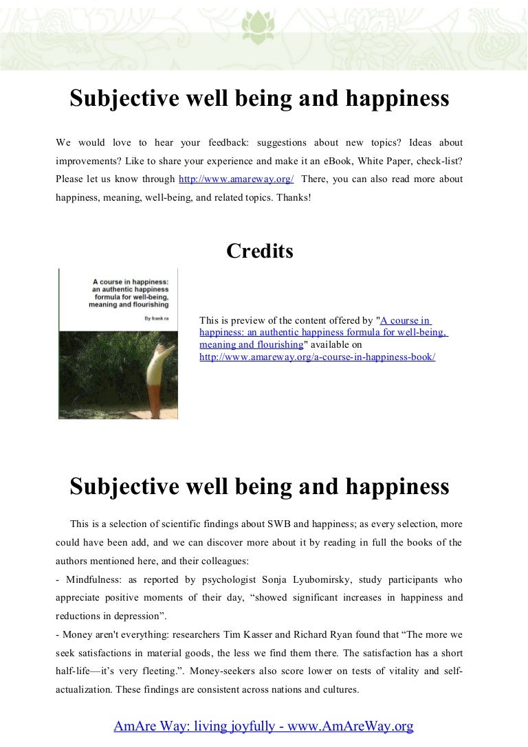 "subjective well being essay The world health organisation (who) states that ""wellbeing exists in two  dimensions, subjective and objective it comprises an individual's experience of  their."