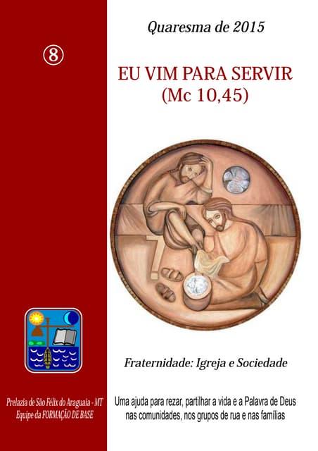 EU VIM PARA SERVIR (Mc 10,45)