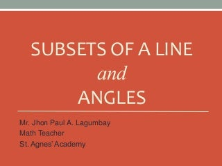 Subsets of a line & Different Kinds of Angles