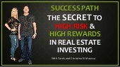 Success Path: The Secret to High Risk & High Rewards in Real Estate Investing