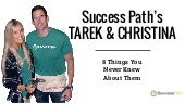 Success Path's Tarek & Christina: 8 Things You Never Knew About Them