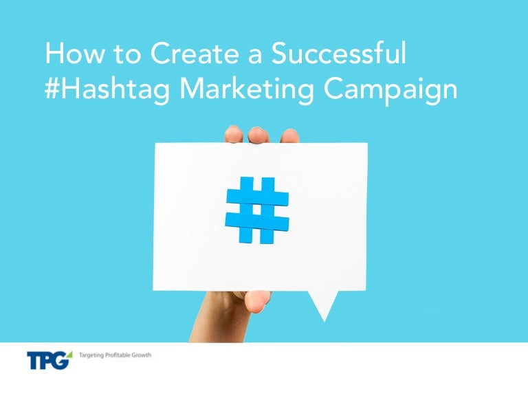 How To Create A Successful Hashtag Marketing Campaign