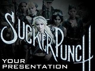 SuckerPunch Your Presentation [Presentation Tips] - #suckerpunch